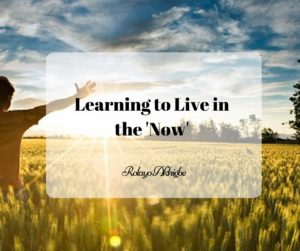 Learn to Live in the 'Now' (1)